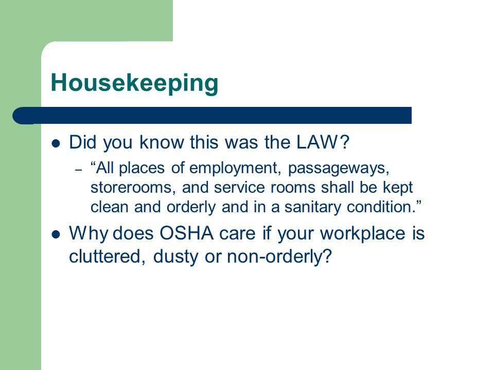 Housekeeping Did you know this was the LAW.