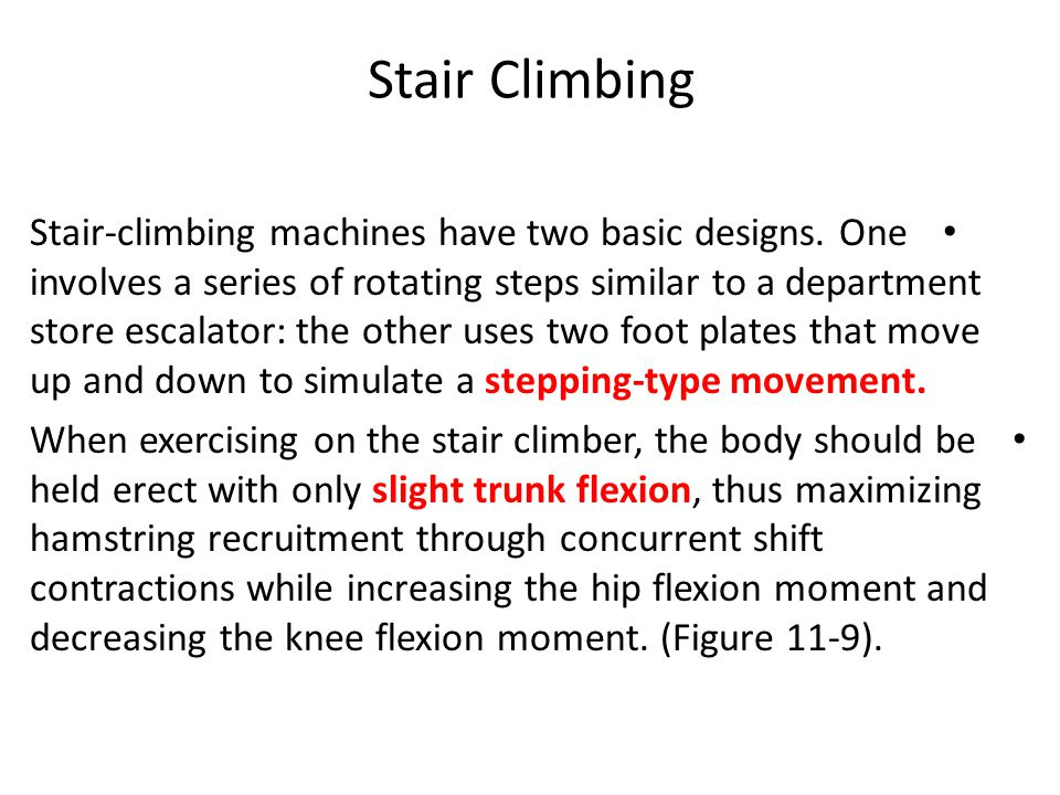 Stair Climbing Stair-climbing machines have two basic designs.