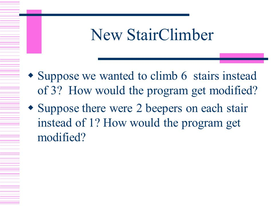 New StairClimber  Suppose we wanted to climb 6 stairs instead of 3.