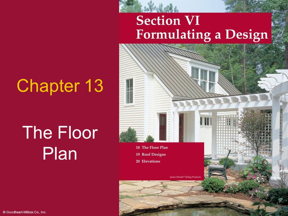 © Goodheart-Willcox Co., Inc. Permission granted to reproduce for educational use only 2 Chapter 13 The Floor Plan
