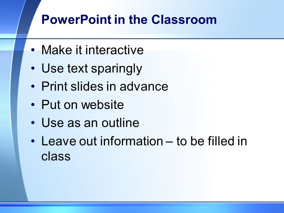 Agenda Review of PowerPoint Concepts PowerPoint in the classroom PowerPoint on the web PowerPoint Nuggets of Wisdom