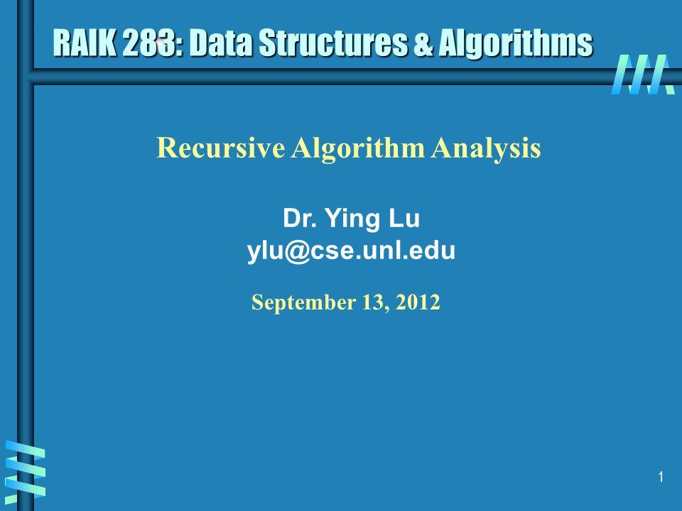 1 Recursive Algorithm Analysis Dr.