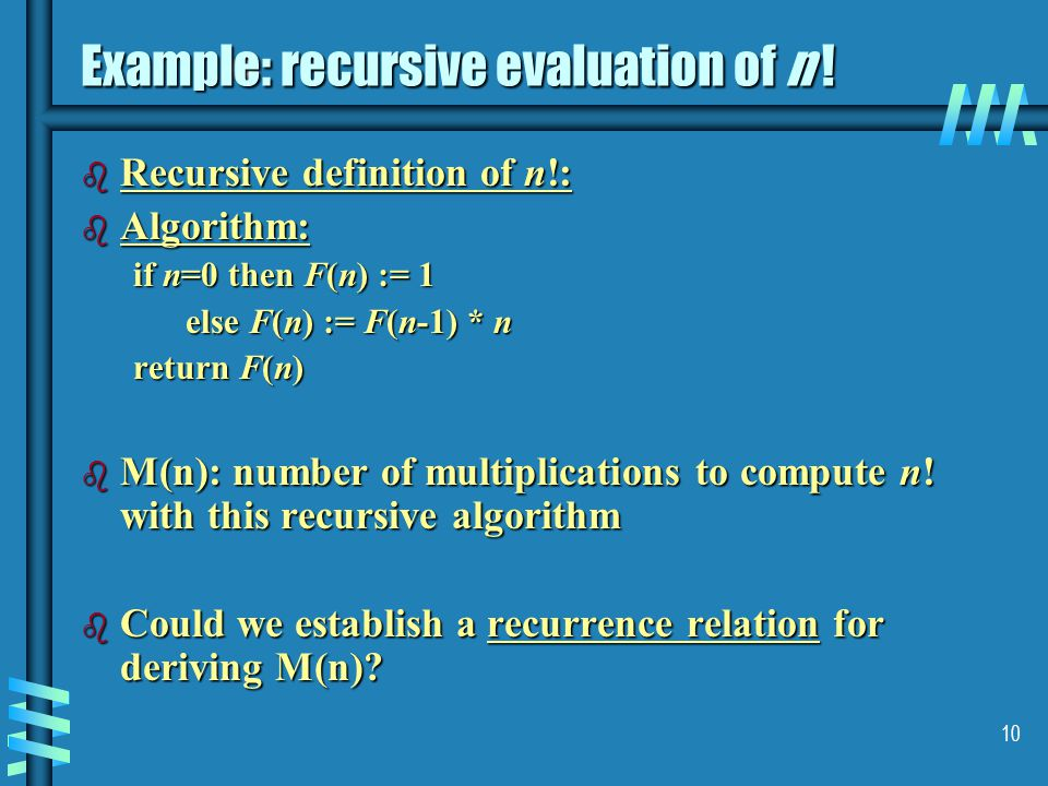 10 Example: recursive evaluation of n .