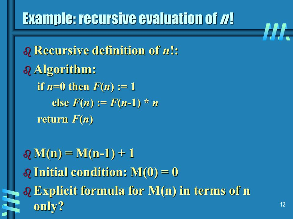 12 Example: recursive evaluation of n .