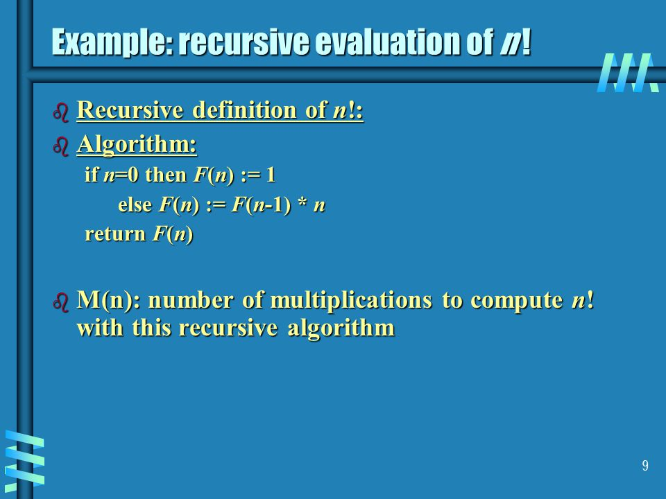 9 Example: recursive evaluation of n .