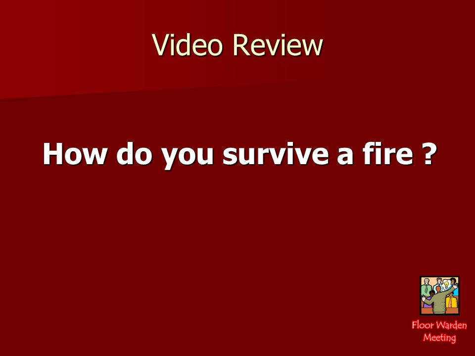Video Review How do you survive a fire