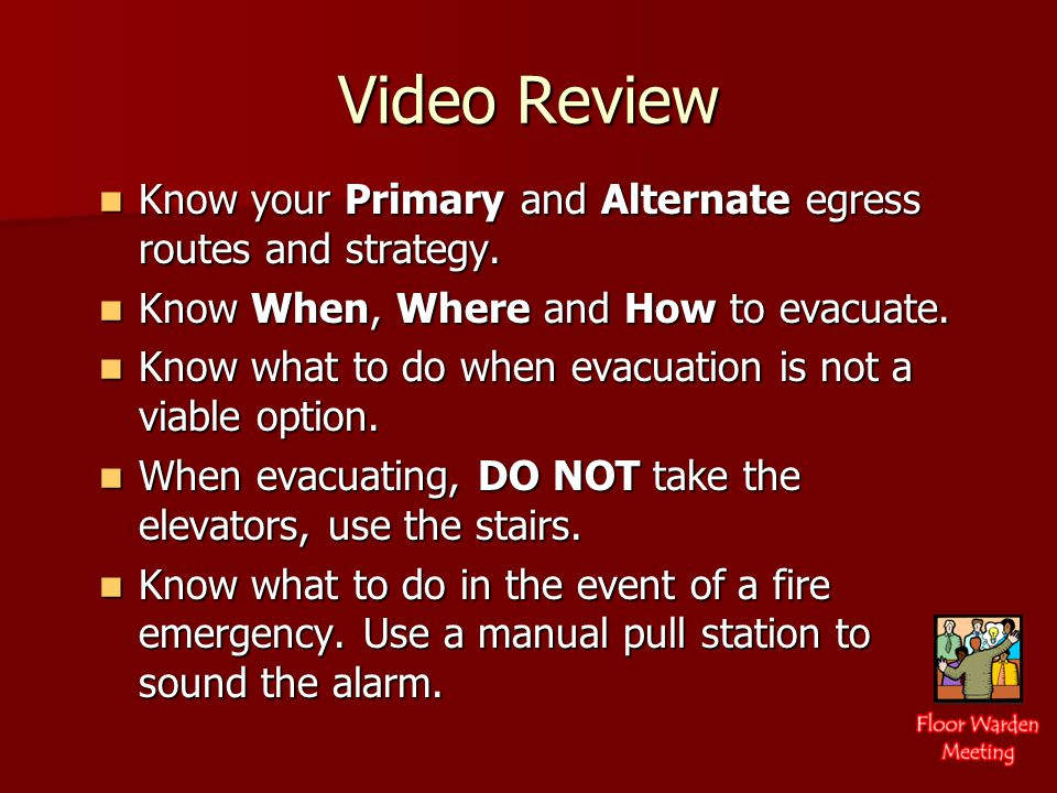 When to Evacuate Upon hearing or seeing the alarm, begin evacuation Upon hearing or seeing the alarm, begin evacuation You will see synchronized strobe lights during a General Alarm You will see synchronized strobe lights during a General Alarm Also you will here a loud klaxon followed by a recorded voice message saying: Attention, attention... Also you will here a loud klaxon followed by a recorded voice message saying: Attention, attention... Wall-Mounted Speaker & Strobe