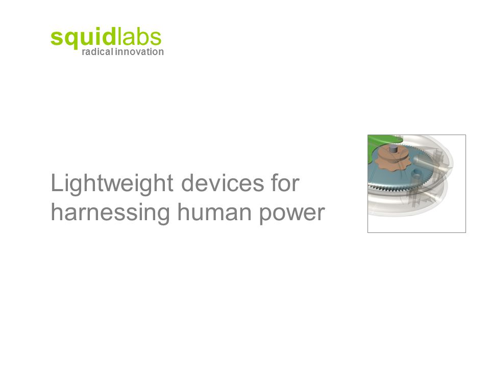 squidlabs radical innovation Lightweight devices for harnessing human power