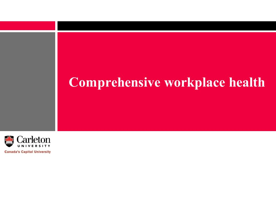 Comprehensive workplace health