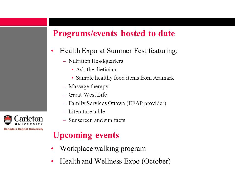 Upcoming events Health Expo at Summer Fest featuring: –Nutrition Headquarters Ask the dietician Sample healthy food items from Aramark –Massage therap