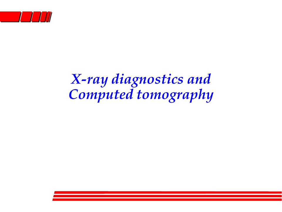 X-ray diagnostics and Computed tomography