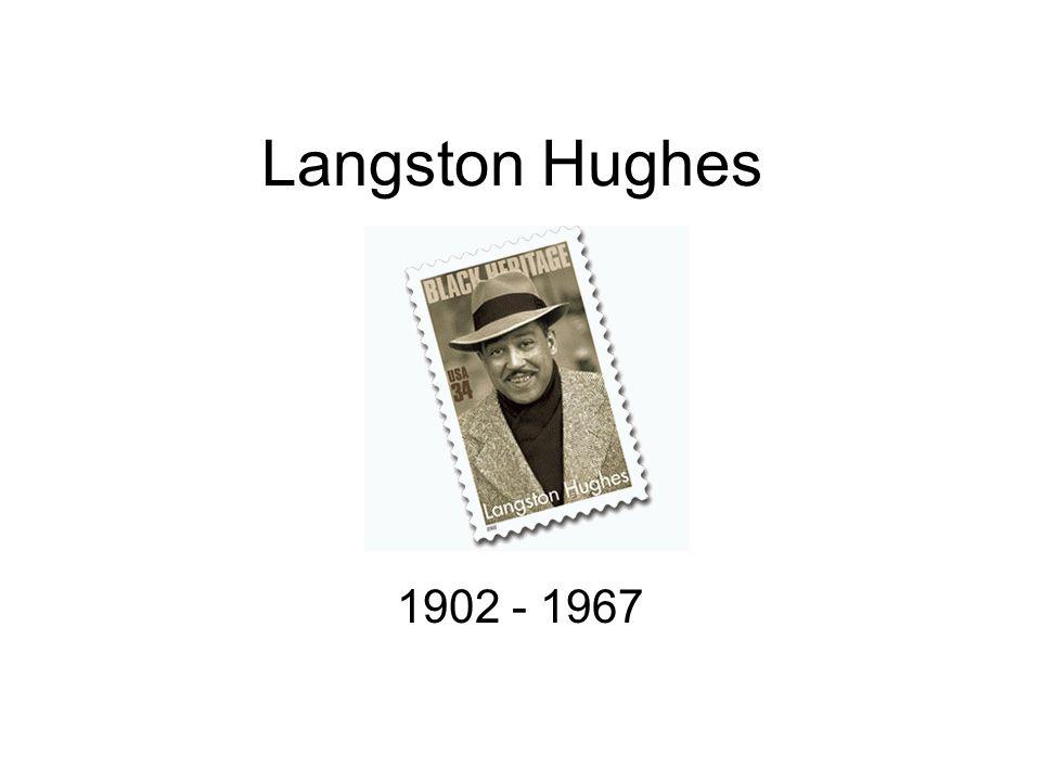 Langston Hughes Born February 1, 1902, in Joplin, Missouri.