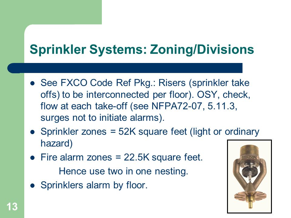 13 Sprinkler Systems: Zoning/Divisions See FXCO Code Ref Pkg.: Risers (sprinkler take offs) to be interconnected per floor).