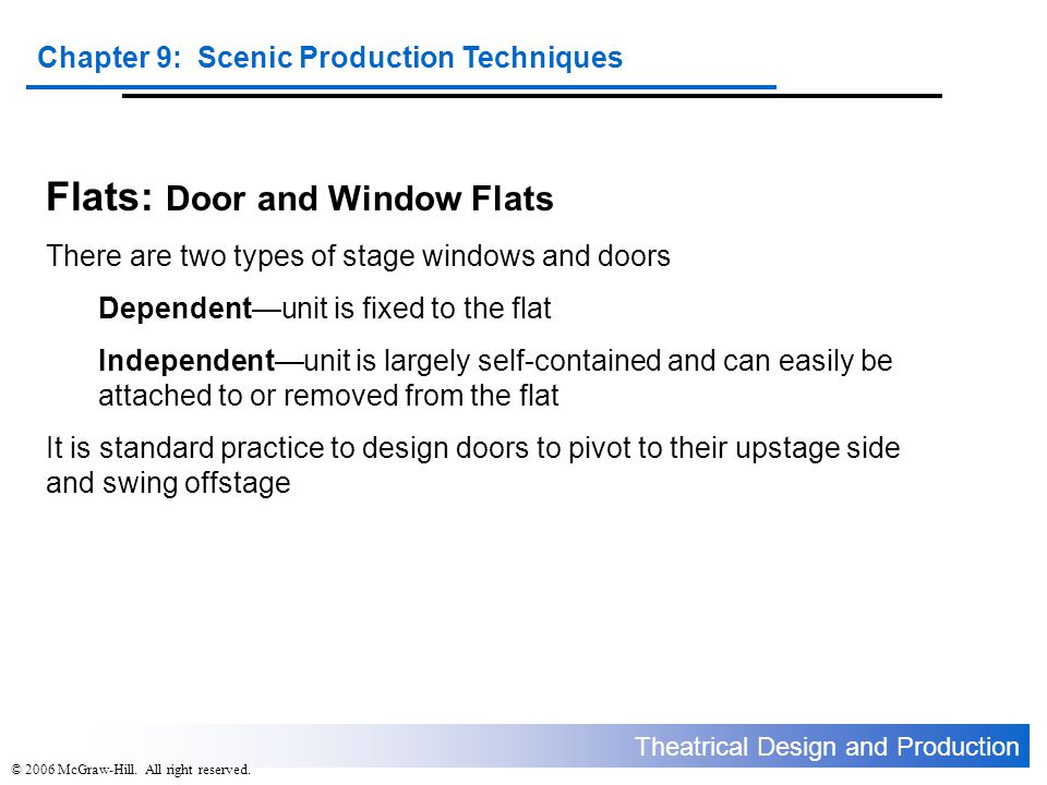 Theatrical Design and Production Chapter 9: Scenic Production Techniques © 2006 McGraw-Hill.