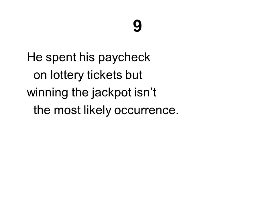 Answer Understatement: Winning the lottery is almost impossible, not just an unlikely occurrence.