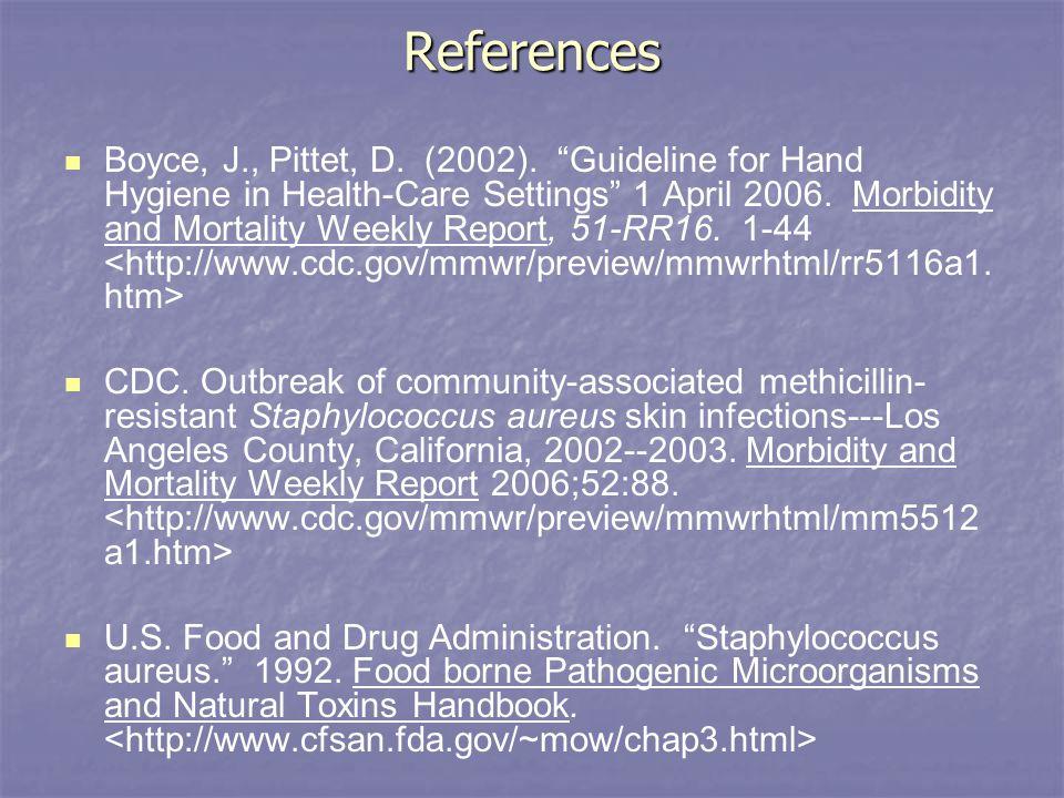 References Boyce, J., Pittet, D. (2002).