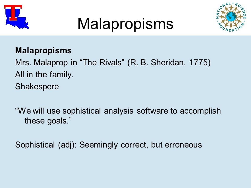 Malapropisms Mrs. Malaprop in The Rivals (R. B.