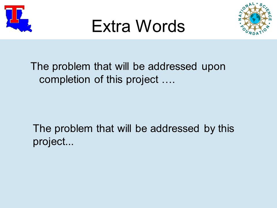 Extra Words The problem that will be addressed upon completion of this project ….