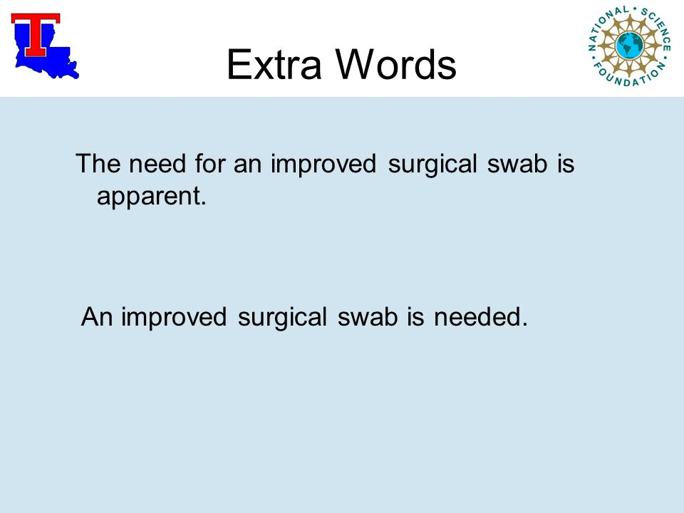 Extra Words The need for an improved surgical swab is apparent.