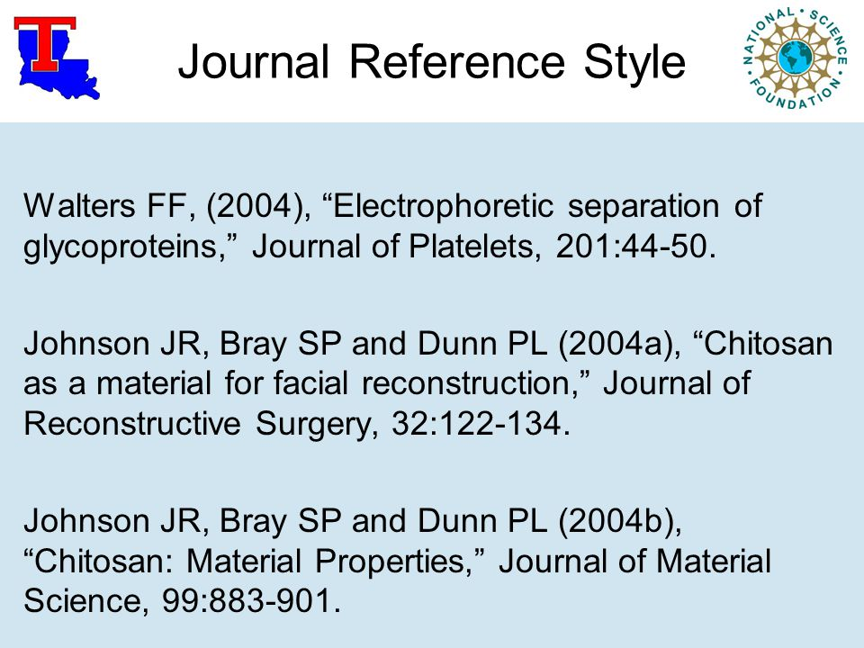 Journal Reference Style Walters FF, (2004), Electrophoretic separation of glycoproteins, Journal of Platelets, 201:44-50.