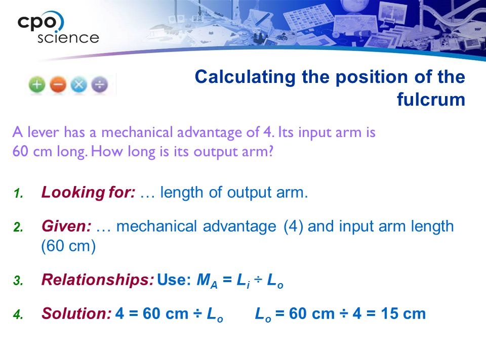 Calculating the position of the fulcrum A lever has a mechanical advantage of 4.