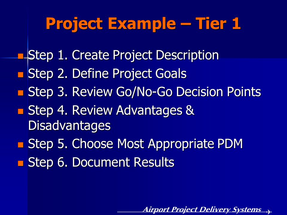 Project Example – Tier 1 Step 1. Create Project Description Step 1.
