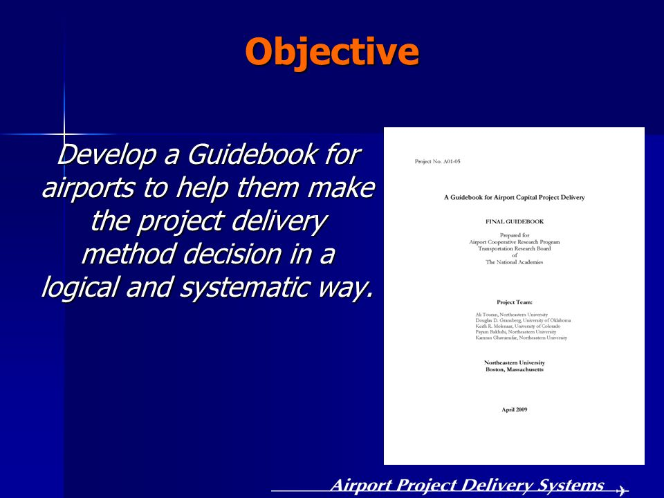 Develop a Guidebook for airports to help them make the project delivery method decision in a logical and systematic way.