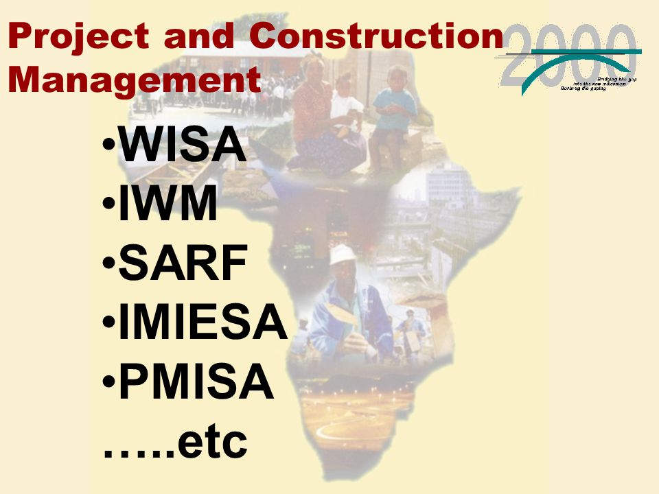 Project and Construction Management WISA IWM SARF IMIESA PMISA …..etc