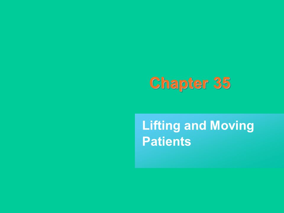 Chapter 35 Lifting and Moving Patients