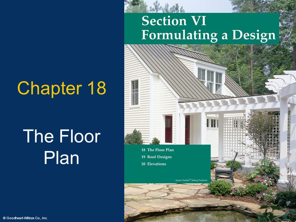 © Goodheart-Willcox Co., Inc. Permission granted to reproduce for educational use only 3 Chapter 18 The Floor Plan