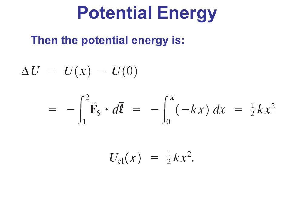 Then the potential energy is: Potential Energy