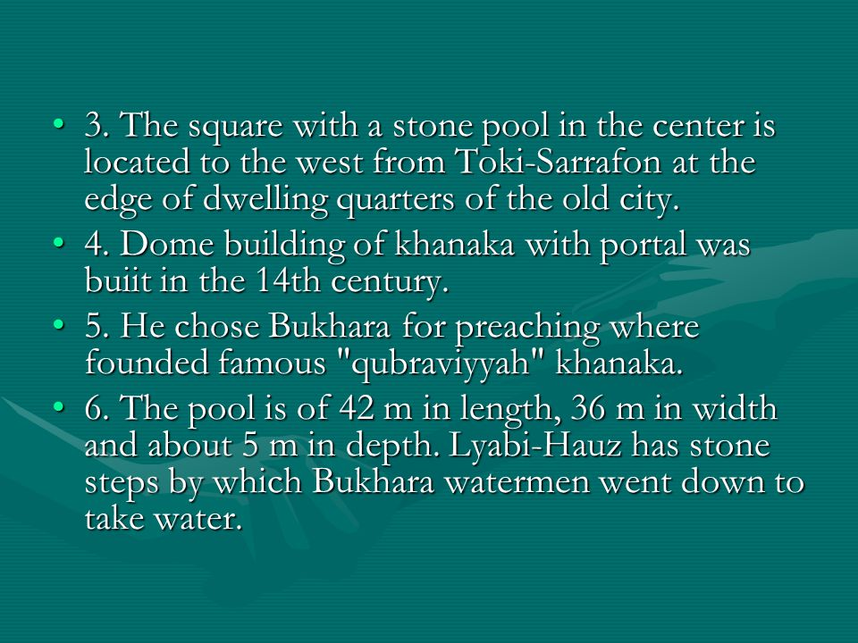 3. The square with a stone pool in the center is located to the west from Toki-Sarrafon at the edge of dwelling quarters of the old city.3. The square