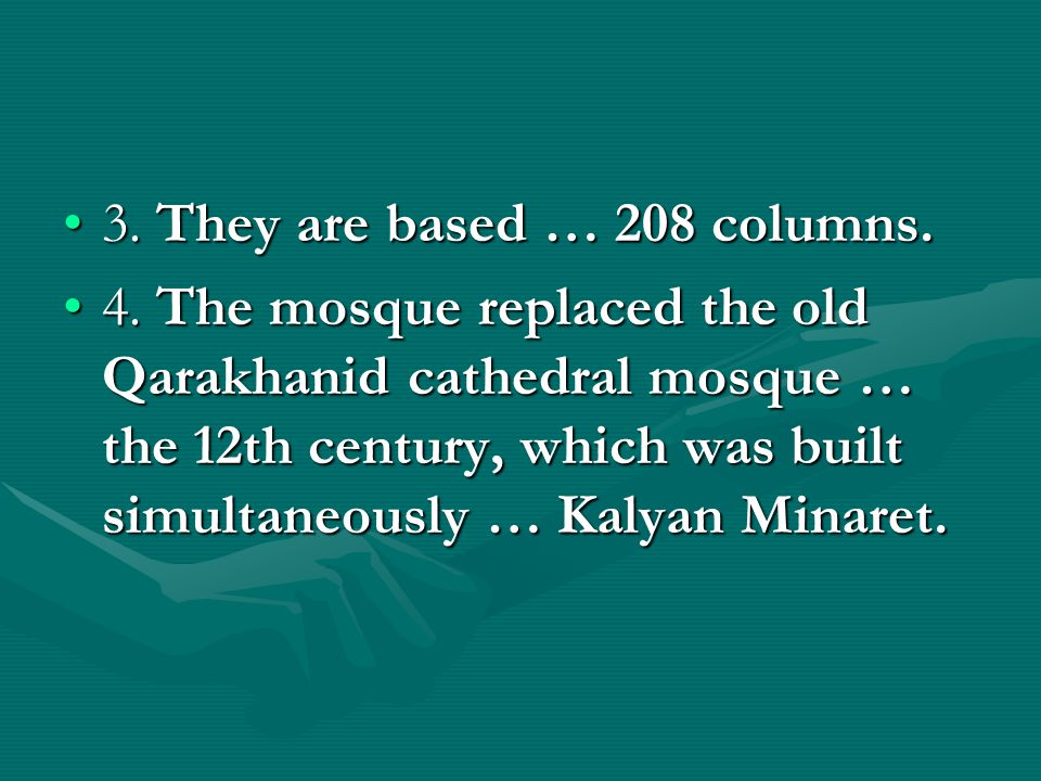 3. They are based … 208 columns.3. They are based … 208 columns. 4. The mosque replaced the old Qarakhanid cathedral mosque … the 12th century, which