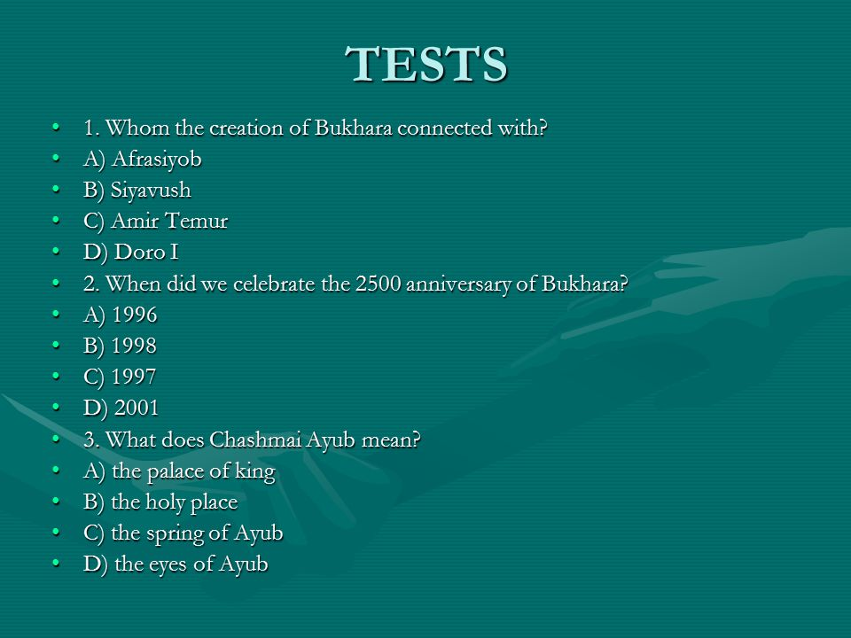 TESTS 1. Whom the creation of Bukhara connected with?1. Whom the creation of Bukhara connected with? A) AfrasiyobA) Afrasiyob B) SiyavushB) Siyavush C