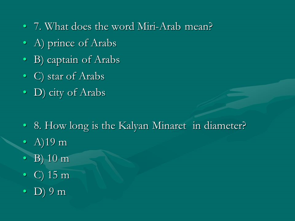 7. What does the word Miri-Arab mean?7. What does the word Miri-Arab mean? A) prince of ArabsA) prince of Arabs B) captain of ArabsB) captain of Arabs