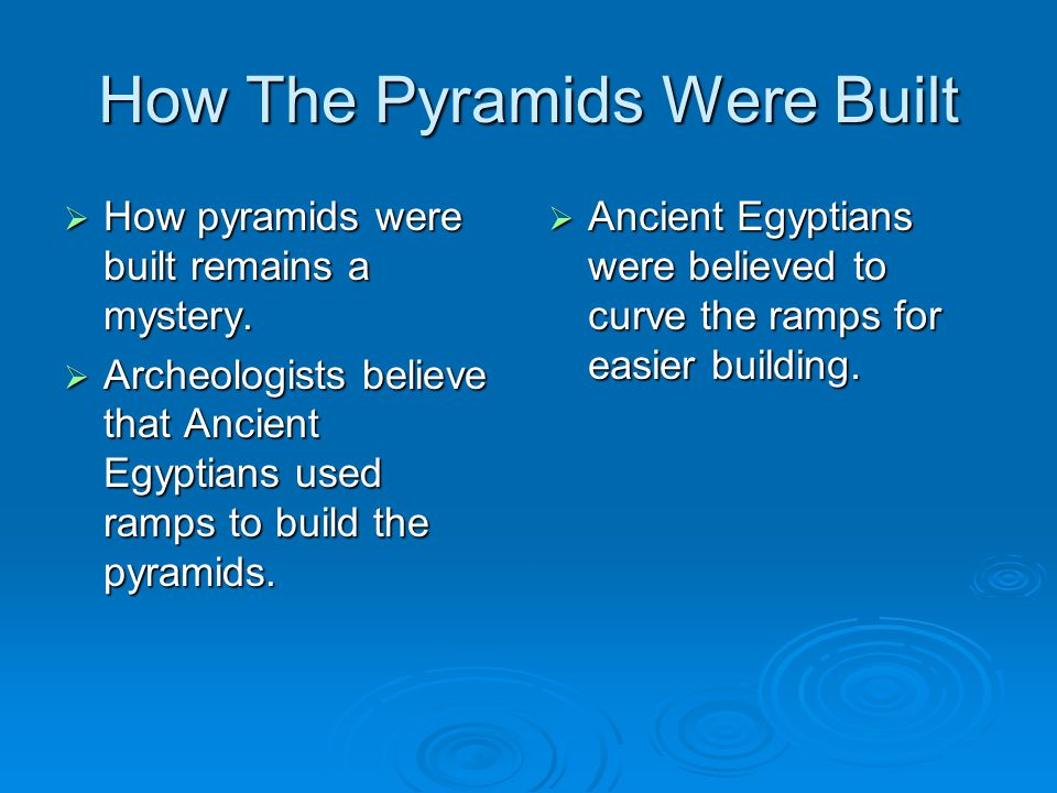 How The Pyramids Were Built  How pyramids were built remains a mystery.