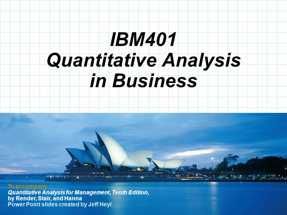 © 2008 Prentice-Hall, Inc. To accompany Quantitative Analysis for Management, Tenth Edition, by Render, Stair, and Hanna Power Point slides created by