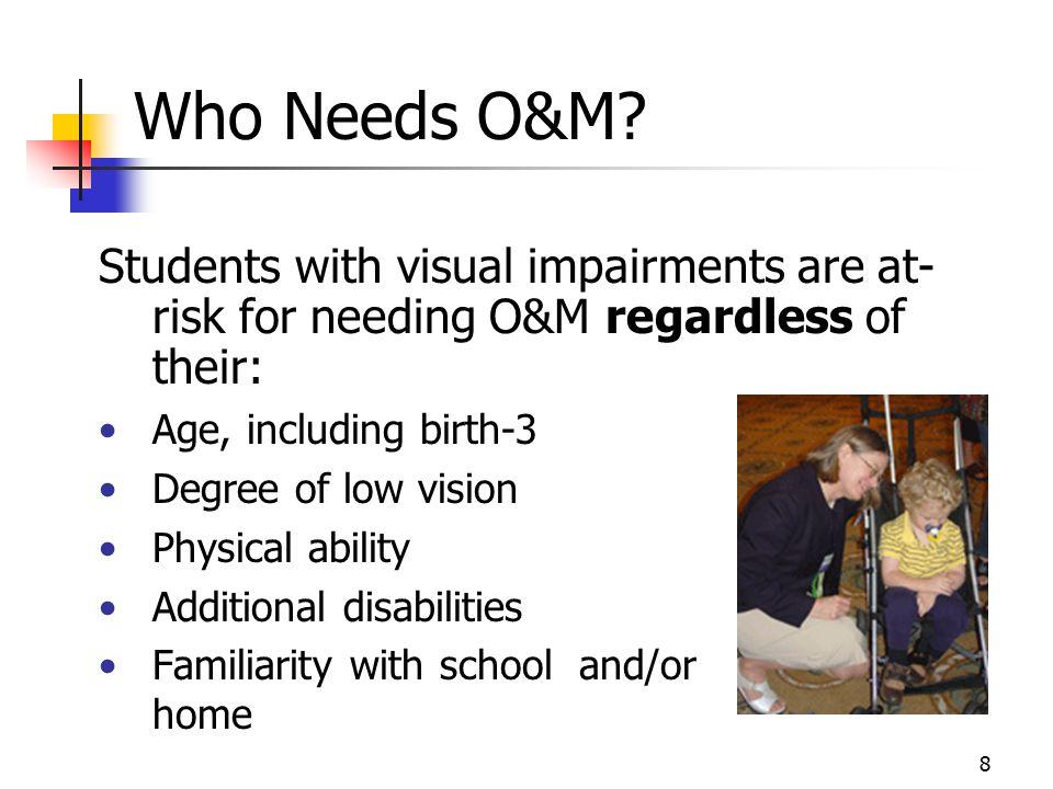 Who Needs O&M.