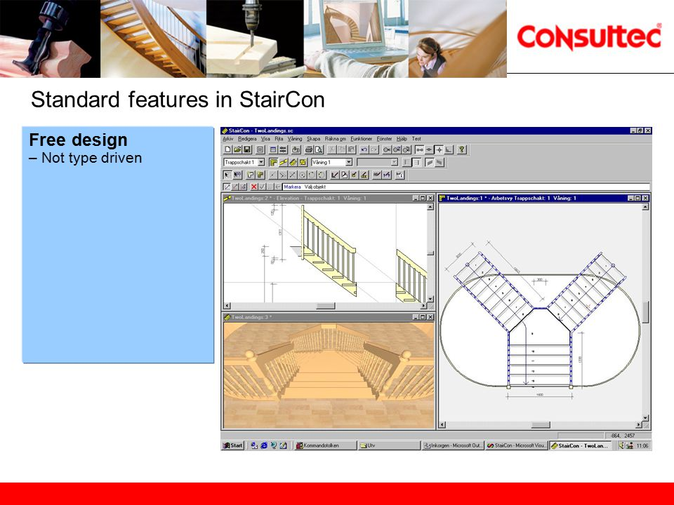 Test according to chosen standard code -Headroom -Tread width, Going -Railing heights -etc Standard features in StairCon