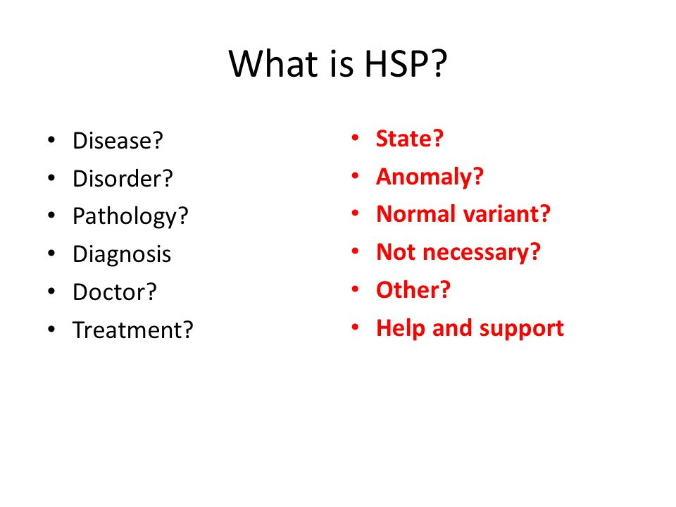 What is HSP.Disease. Disorder. Pathology. Diagnosis Doctor.