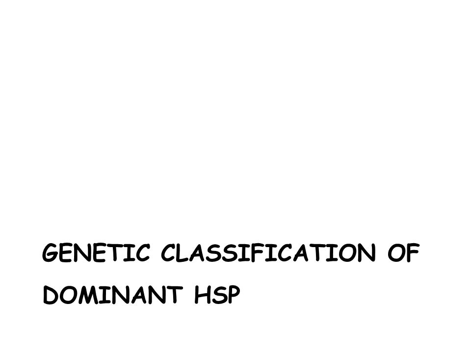 GENETIC CLASSIFICATION OF DOMINANT HSP