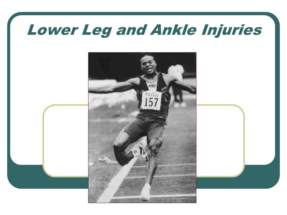 Lower Leg and Ankle Injuries