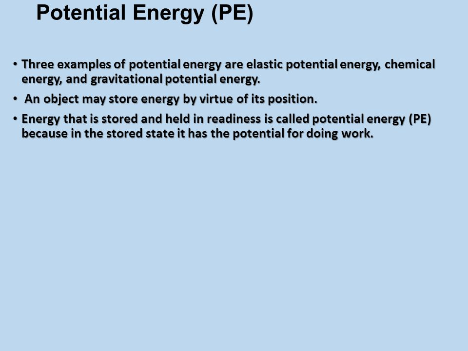 Mechanical Energy (ME) Two Forms of Mechanical Energy Potential Energy Kinetic Energy