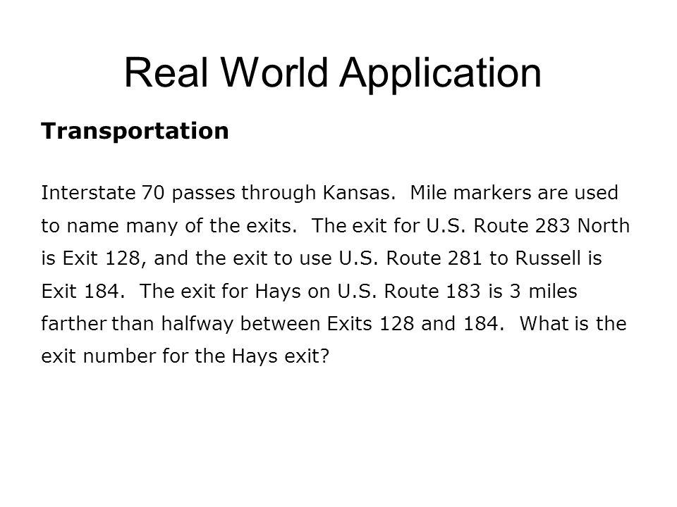 Real World Application Transportation Interstate 70 passes through Kansas.