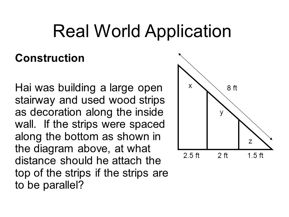 Real World Application Construction Hai was building a large open stairway and used wood strips as decoration along the inside wall. If the strips wer