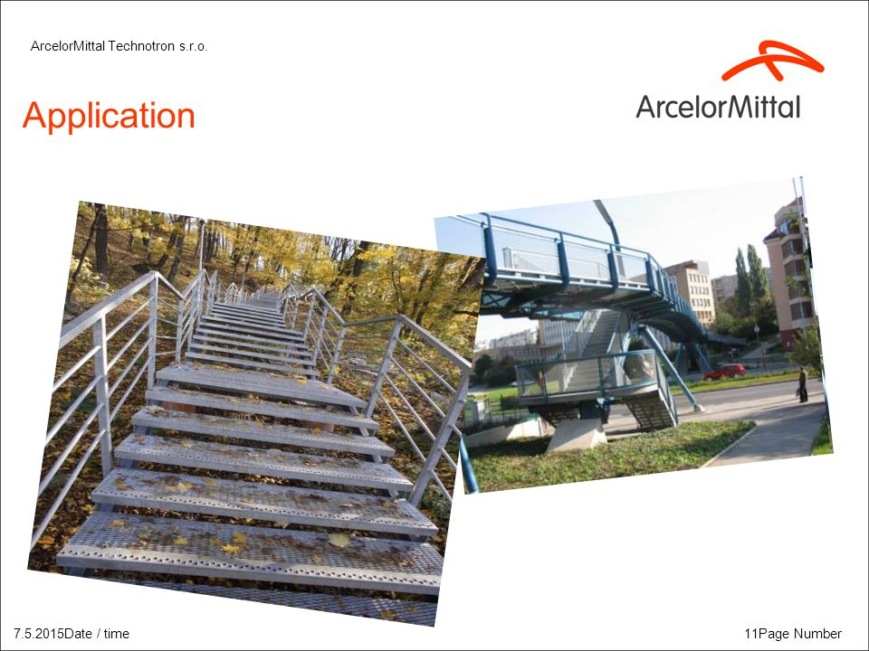 Application ArcelorMittal Technotron s.r.o. 7.5.2015Date / time11Page Number