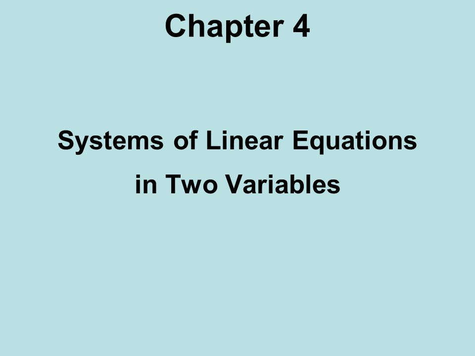 Chapter 4 Systems of Linear Equations in Two Variables