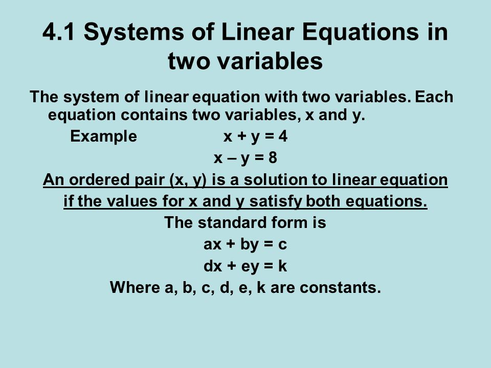 4.1 Systems of Linear Equations in two variables The system of linear equation with two variables.