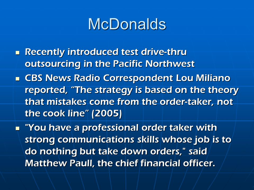 McDonalds Recently introduced test drive-thru outsourcing in the Pacific Northwest Recently introduced test drive-thru outsourcing in the Pacific Nort