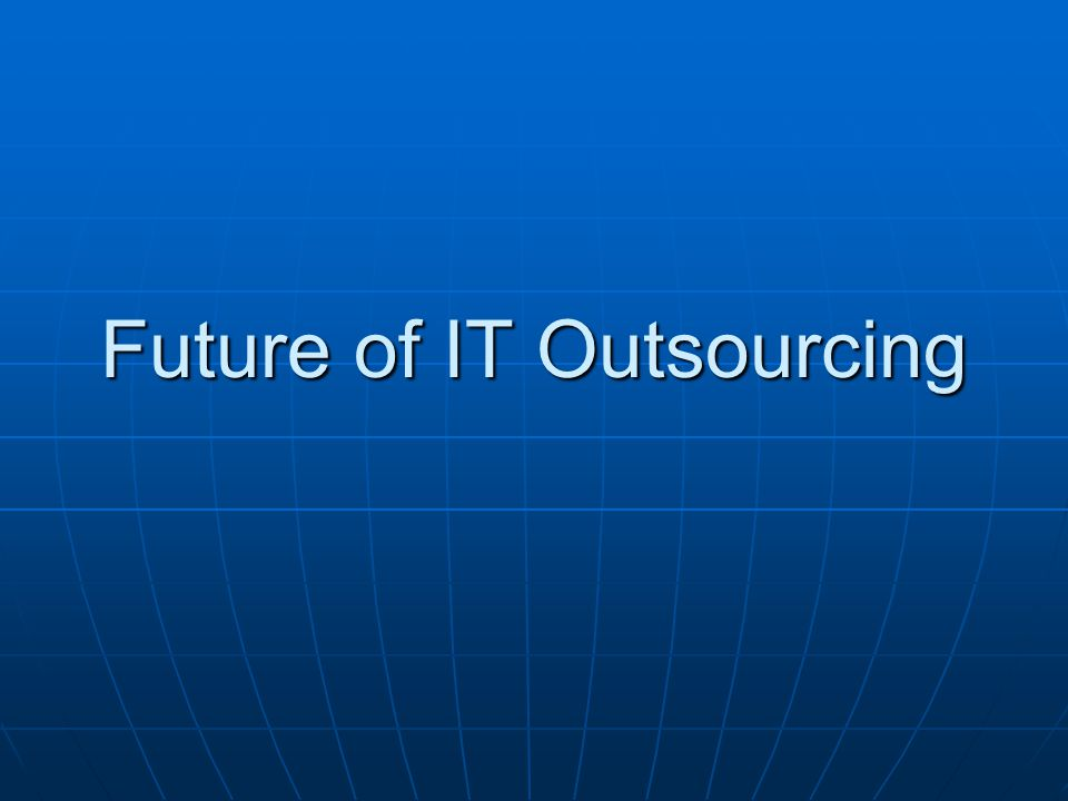 Future of IT Outsourcing